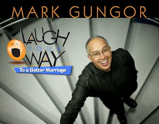 "A Comical View of Marriage ~ ""Laugh Your Way to a Better Marriage"" by Mark Gungor"